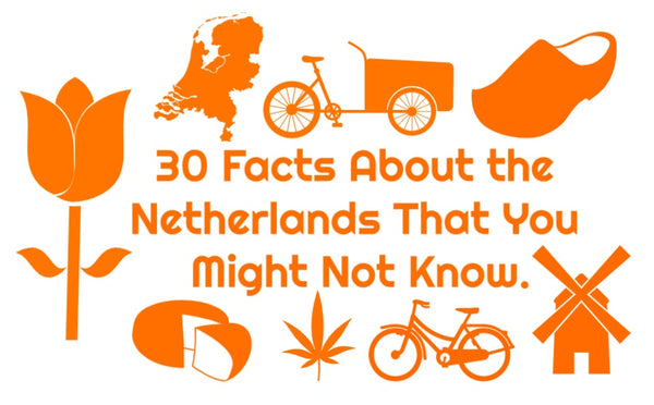 30 facts about the Netherlands