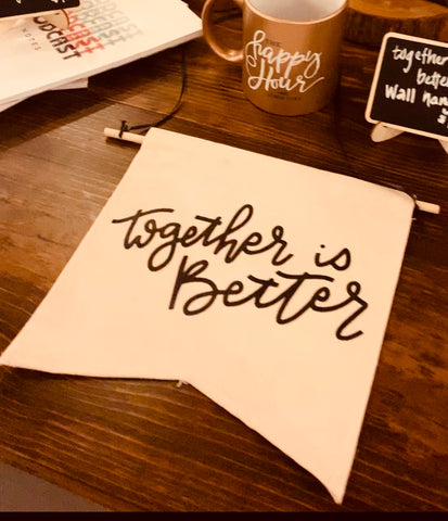 Together is Better Wall Hanging