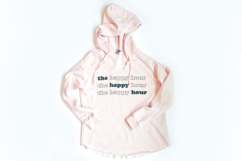 The Happy Hour Hoodie