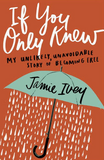 PRE-ORDER If You Only Knew by Jamie Ivey // releases Jan 30, 2018