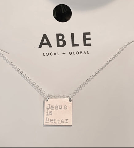 Jesus Is Better necklace from Able (silver)