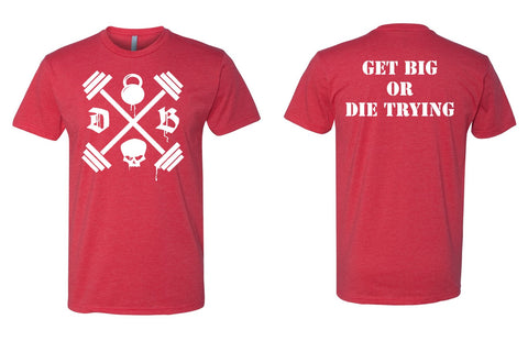 Get Big Or Die Trying Shirt