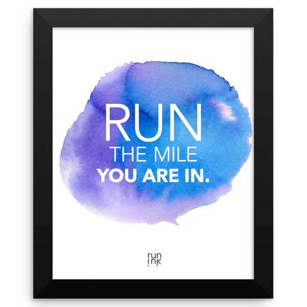 Run The Mile You are In Poster - Run Ink