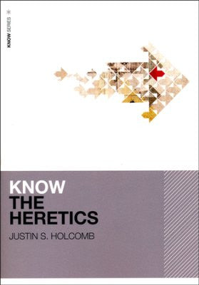 Know the Heretics