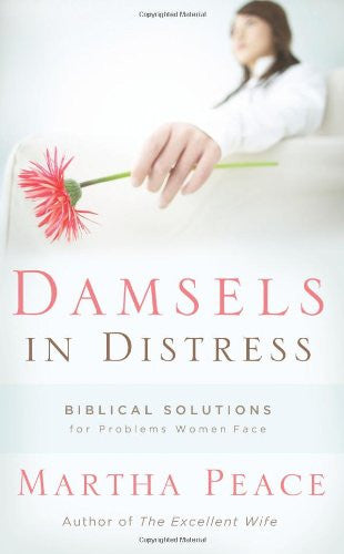 Damsels in Distress: Biblical Solutions for Problems Women Face