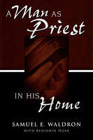 Man as Priest in His Home