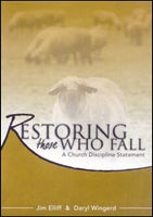 Restoring Those Who Fall: A Church Discipline Statement
