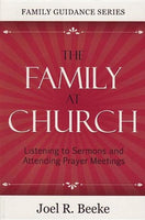 The Family at Church: Listening to Sermons and Attending Prayer Meetings