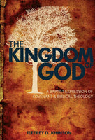 The Kingdom of God: A Baptist Expression of Covenant and Biblical Theology