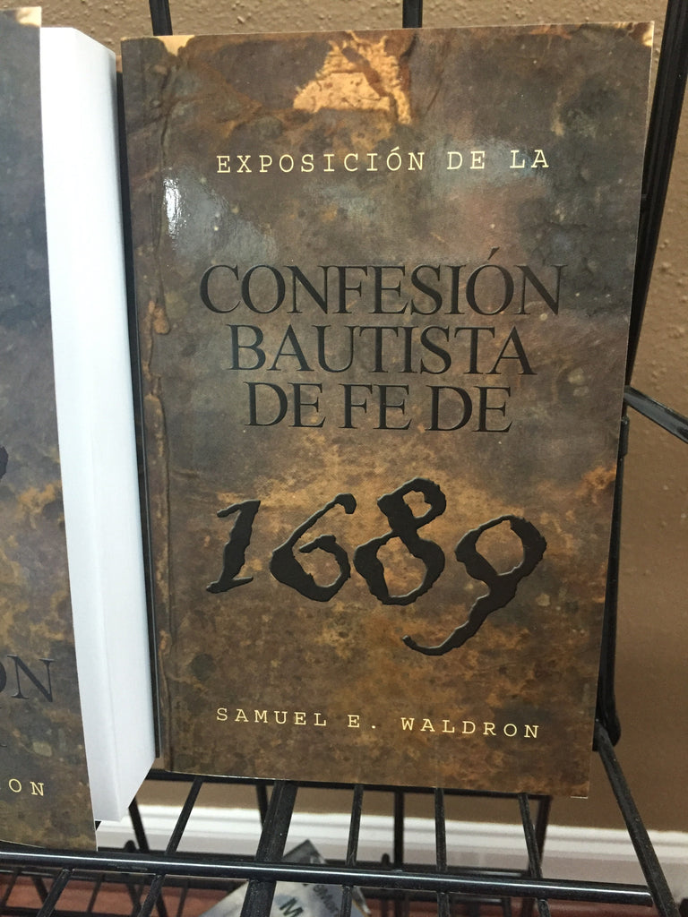 Spanish Modern Exposition of 1689 Baptist Confession of Faith