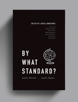 By What Standard? God's World...God's Rules