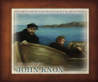 John Knox - Christian Biographies for Young Readers