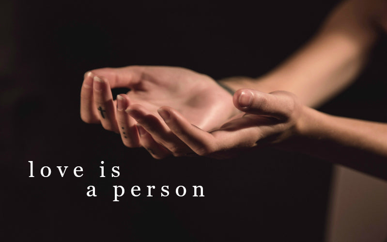 Love Is A Person