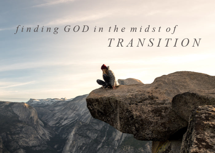 Finding God In The Midst Of Transition