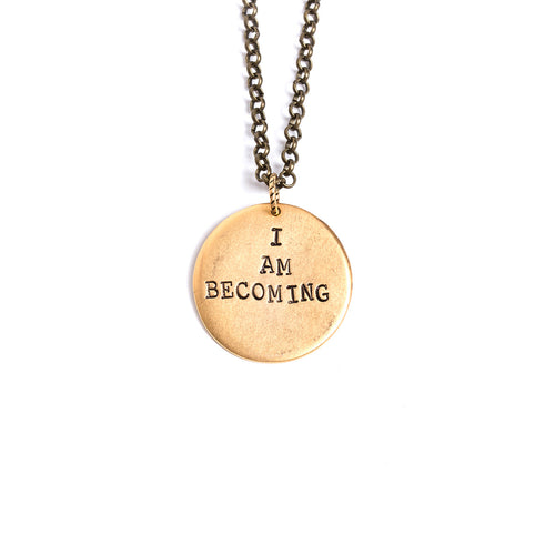 I Am Becoming Necklace