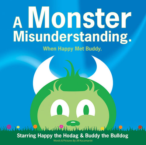 Book Cover titled A Monster Misunderstanding, When Happy met Buddy, starring Happy the Hodag and Buddy the bulldog and featuring a picture of happy the Hodag peaking out from behind a grass ridge against a blue sky.