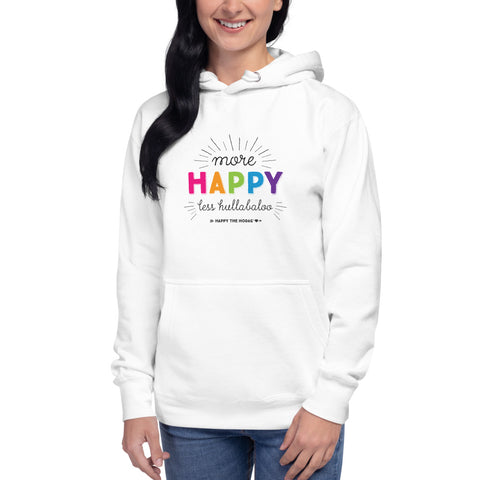 Premium white hoodie sweatshirt with large front pocket pouch featuring a colorful print of the text 'more happy less hullabaloo, happy the hodag'