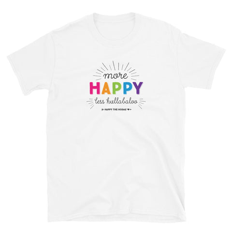 White t-shirt featuring a colorful print of the text 'more happy less hullabaloo, happy the hodag'