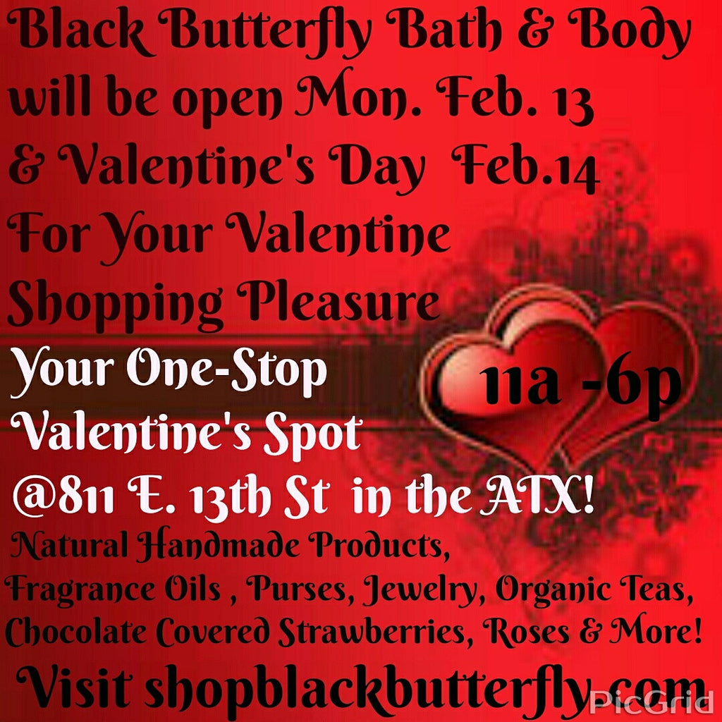 Black Butterfly Bath & Body Open Feb.13 & 14th! Your One-stop Valentine's Shop!