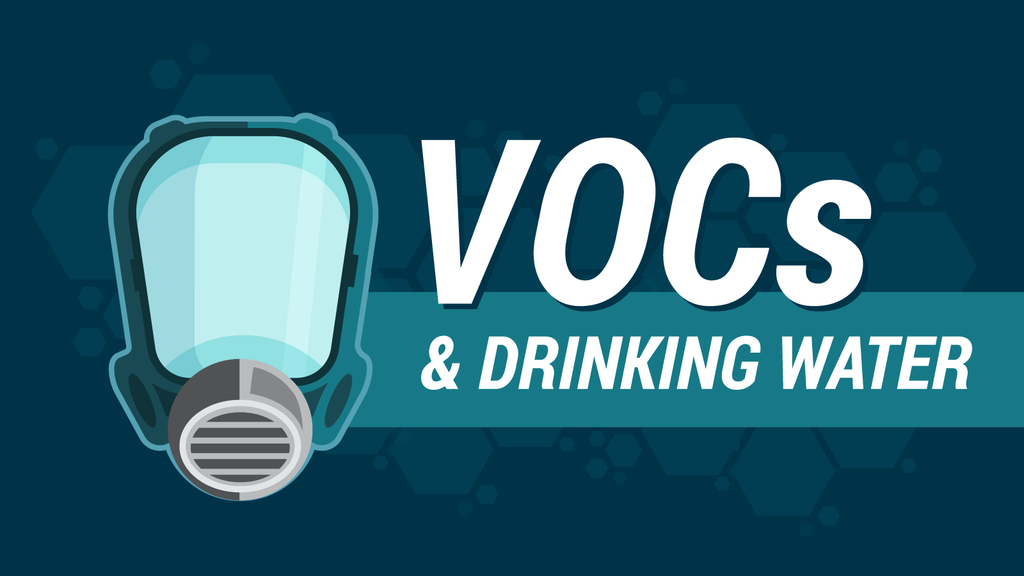 What Are VOCs and Are They in Your Drinking Water?