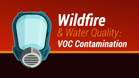 Wildfires and Water Quality: VOC Contamination
