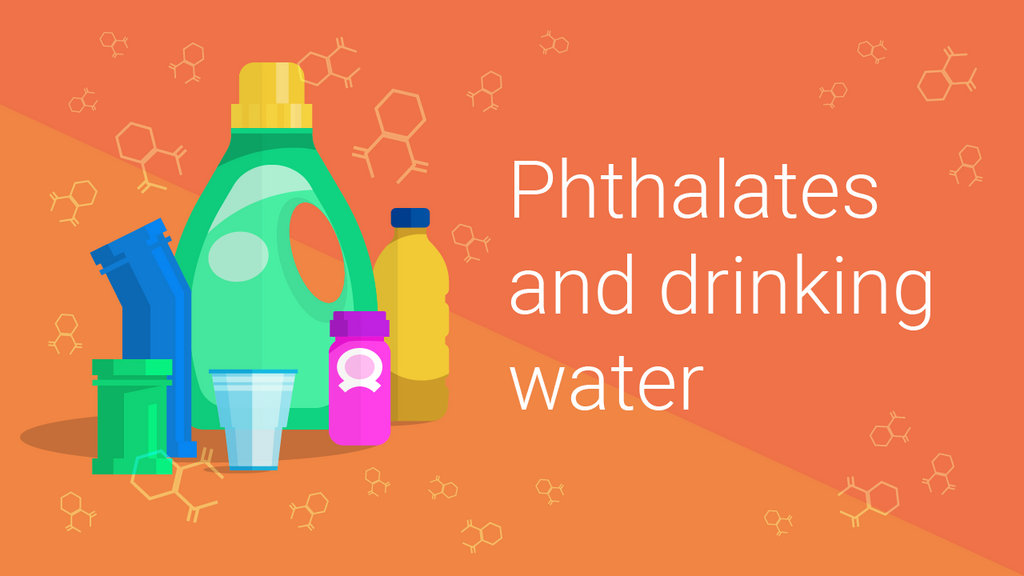 Phthalates and Drinking Water