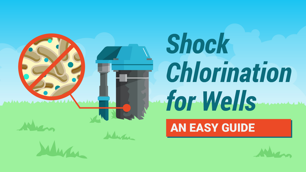 Shock Chlorination: How to Get Rid of Bacteria in Your Well Water