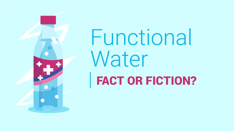 Functional Water: Fact or Fiction?