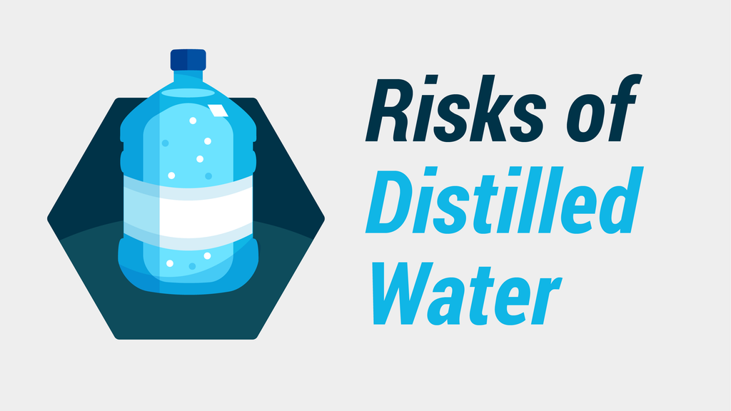 Risks of Distilled Water