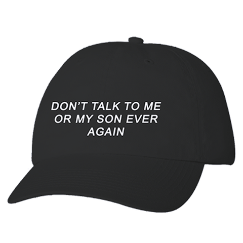 Dont-Talk-To-Me-Or-My-Son-Snapback-Pop-Gallery.png