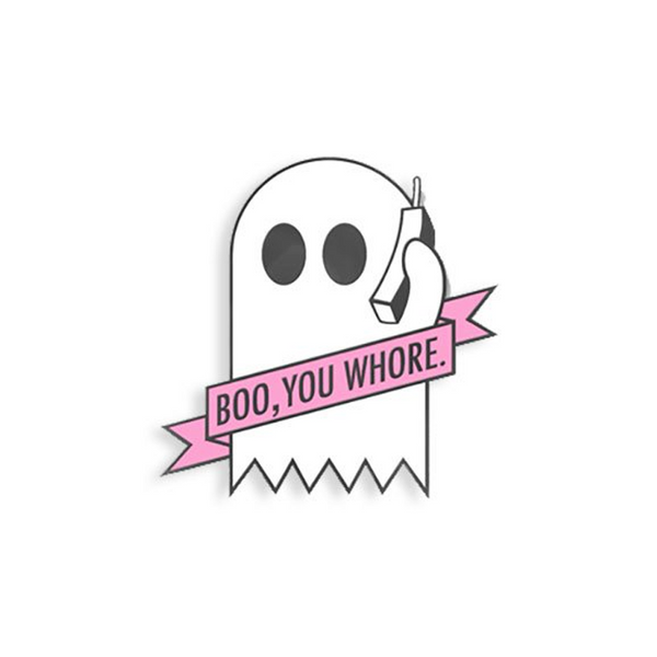 BOO YOU WHORE ENAMEL PIN