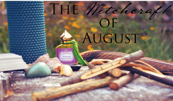 Witchcraft for August