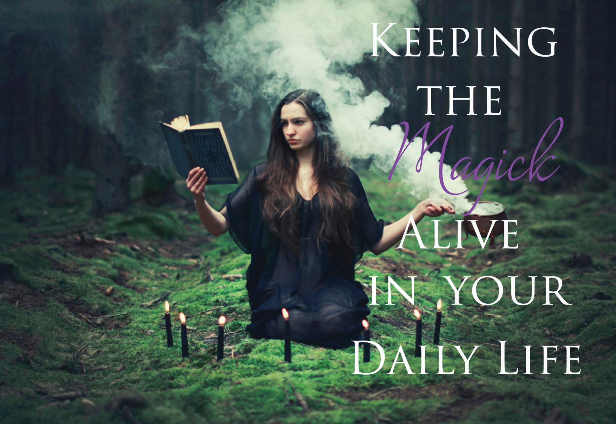 Keeping the Magick Alive in your Daily Life