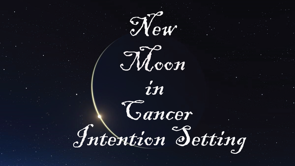 New Moon in Cancer Intention Setting