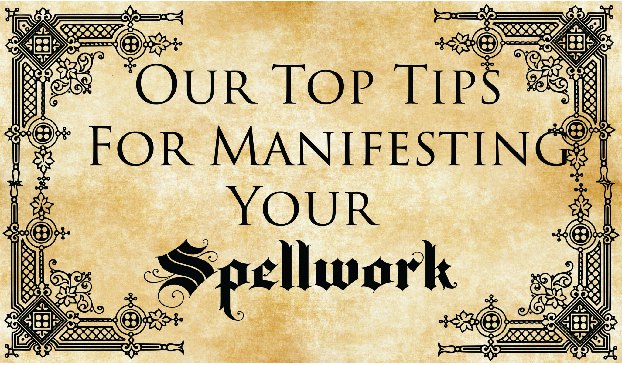 Our Top Tips for Manifesting your Spellwork