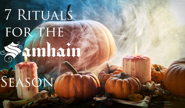 7 Rituals for the Samhain Season
