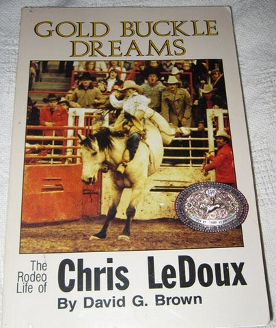 "Gold Buckle Dreams ""The Rodeo Life of Chris Ledoux"""
