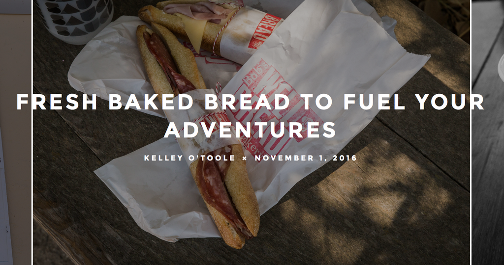 Fresh Baked Bread To Fuel Your Adventures