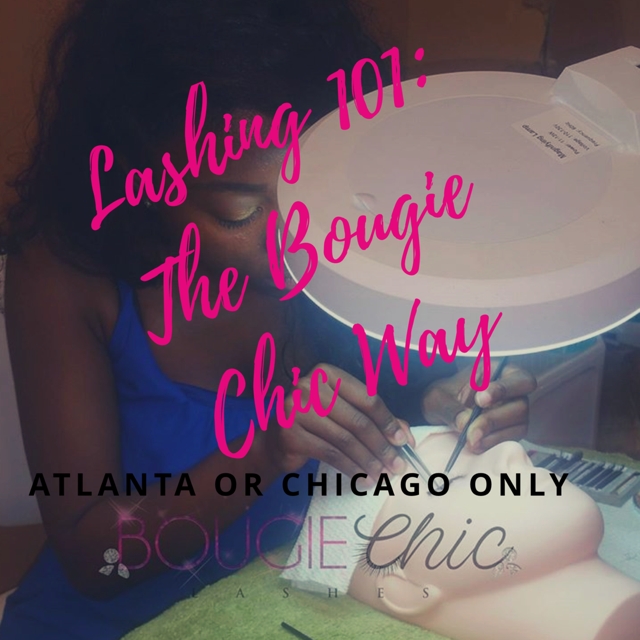 Lashing 101: The Bougie Chic Way (Private One on One Class)