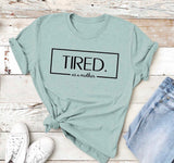 Tired as a Mother GRAPHIC TEE