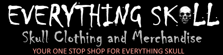 everythingskull.com - MORE SKULL MERCHANDISE THAN YOU WILL FIND ANYWHERE ELSE