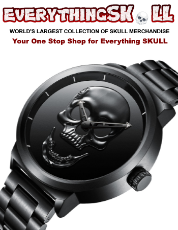 WE ARE YOUR ONE STOP SHOP FOR EVERYTHING SKULL Perfect for Yourself or as Gifts WORLD'S LARGEST COLLECTION OF SKULL MERCHANDISE