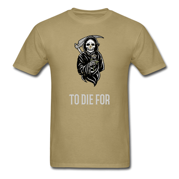 To Die For T-Shirt - khaki