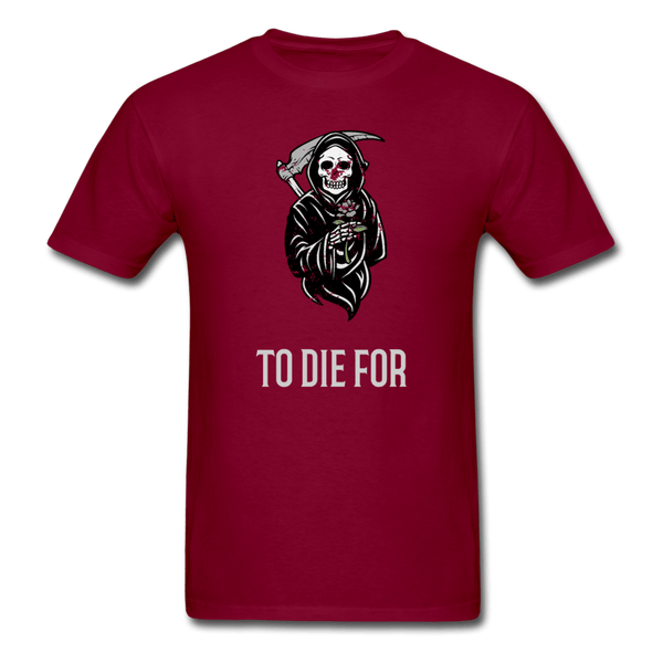 To Die For T-Shirt - burgundy