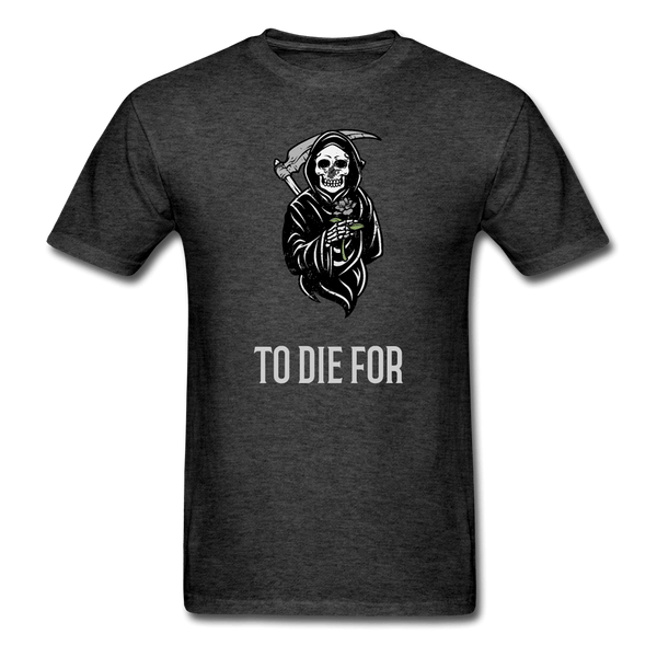 To Die For T-Shirt - heather black