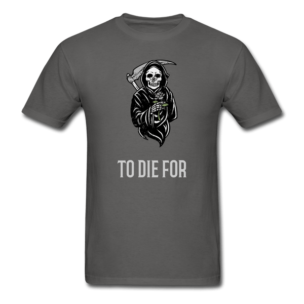 To Die For T-Shirt - charcoal