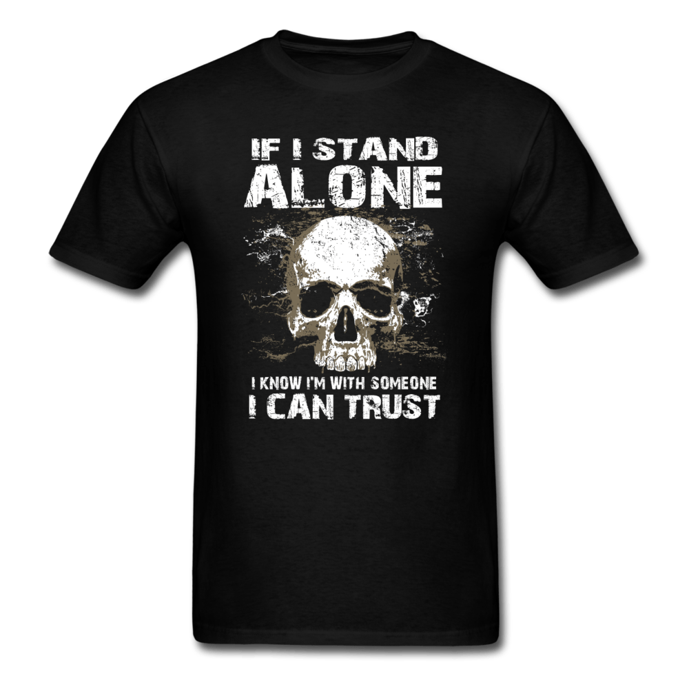 If I stand Alone T-Shirt - black
