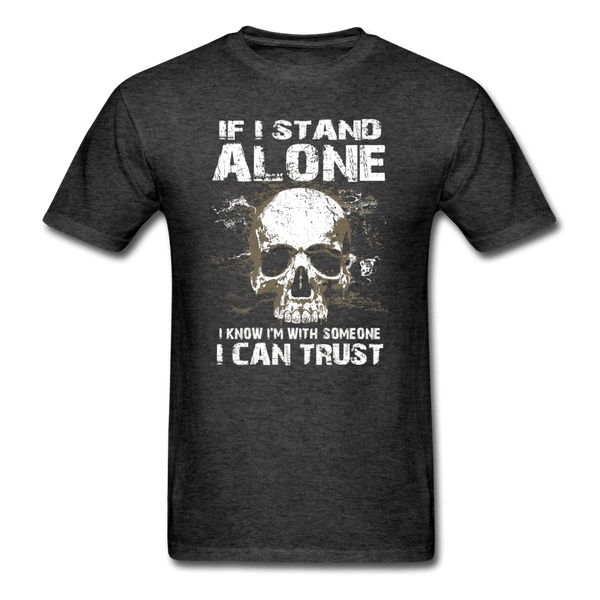 If I stand Alone T-Shirt - heather black