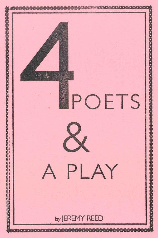 Four Poets And A Play by Jeremy Reed