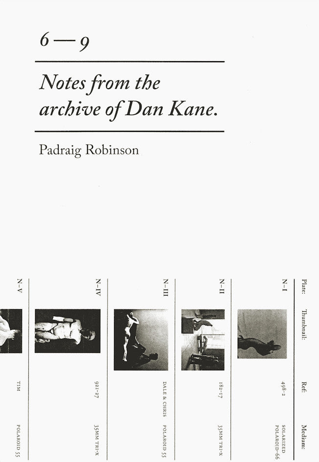 6 – 9: Notes from the Archive of Dan Kane